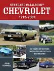 Standard Catalog of Chevrolet, 1912-2003: 90 Years of History, Photos, Technical Data and Pricing by John Gunnell (Paperback, 2012)