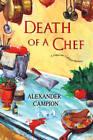 Death of a Chef by Alexander Campion (Hardback, 2013)