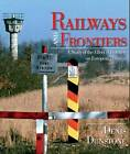 Railways and Frontiers by Denis Dunstone (Hardback, 2012)