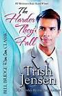 The Harder They Fall by Trish Jensen (Paperback / softback, 2012)