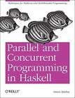 Parallel and Concurrent Programming in Haskell by Simon Marlow (Paperback, 2013)