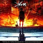 Ark - Wild Untamed Imaginings (2010)