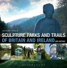 Sculpture Parks and Trails of Britain & Ireland by Alison Stace (Paperback, 2013)