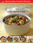 Step-by-Step Practical Recipes: Slow Cooker by Flame Tree Publishing (Paperback, 2012)