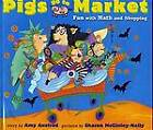 Pigs Go to Market: Fun with Math and Shopping by Amy Axelrod (Hardback)