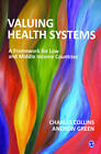 Valuing Health Systems: A Framework for Low and Middle Income Countries by Andrew Green, Charles Collins (Hardback, 2014)
