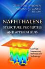 Napthalene: Structure, Properties & Applications by Nova Science Publishers Inc (Hardback, 2012)