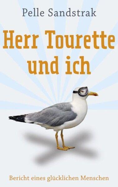Herr Tourette und ich von Pelle Sandstrak 2009, Taschenbuch, Neuwertig