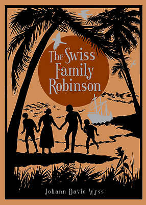 The Swiss Family Robinson by Johann David Wyss (Leather / fine binding, 2012)