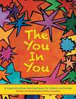 The You In You: An Inspirational Book About Spirituality for Children and Families by Kathy Campbell (Paperback, 2013)