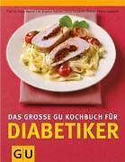 Das große GU-Kochbuch für Diabetiker von Petra Casparek, Hans Hauner und...