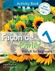 Facon De Parler 1 French for Beginners: Activity Book by Angela Aries, Dominique Debney (Paperback, 2012)