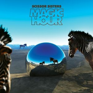 SCISSOR-SISTERS-Magic-Hour-CD-BRAND-NEW-Bonus-Tracks