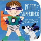 Potty Superhero (Potty Training Storybook) by Parragon (Board book, 2013)