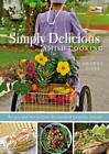 Simply Delicious Amish Cooking: Recipes and Stories from the Amish of Sarasota, Florida by Sherry Gore (Spiral bound, 2013)