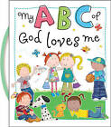 My ABC of God Loves Me by Thomas Nelson (Board book, 2013)