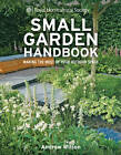 RHS Small Garden Handbook: Making the Most of Your Outdoor Space by Andrew Wilson (Hardback, 2013)