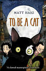 To Be A Cat by Matt Haig (Paperback, 2013)