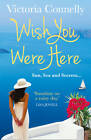Wish You Were Here by Victoria Connelly (Paperback, 2013)