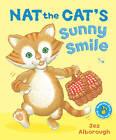 Nat the Cat's Sunny Smile by Jez Alborough (Hardback, 2013)
