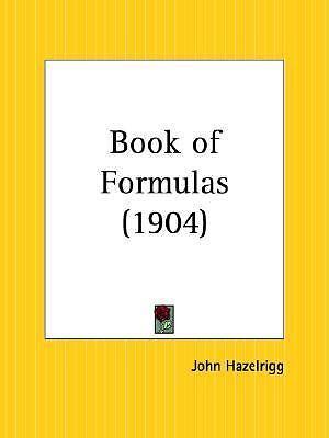 Book of Formulas 1904, Paperback by Hazelrigg, John, Like New Used, Free ship...