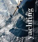 Yachting: A Visual Celebration of Sailing Past and Present by Olivier Le Carrer (Hardback, 2013)
