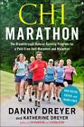 Chi Marathon : The Breakthrough Natural Running Program for a Pain-Free Half-Marathon and Marathon by Katherine Dreyer and Danny Dreyer (2012, Paperback)