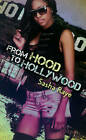 From Hood to Hollywood by Sasha Raye (Paperback, 2013)