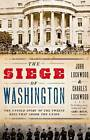 The Siege of Washington: The Untold Story of the Twelve Days That Shook the Union by Charles Lockwood, John Lockwood (Paperback, 2013)