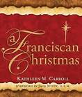 A Franciscan Christmas by Kathleen M. Carroll (Paperback, 2010)