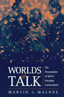 Worlds of Talk: Presentation of Self in Everyday Conversation by Martin Malone (Paperback, 1997)