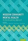 Modern Community Mental Health: An Interdisciplinary Approach by Oxford University Press Inc (Hardback, 2013)