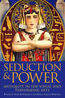 Seduction and Power: Antiquity in the Visual and Performing Arts by Continuum Publishing Corporation (Hardback, 2013)