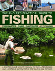 The Angler's Practical Guide to Fishing: Freshwater - Game - Satlwater - Fly Fishing by Tony Miles, Peter Gathercole, Martin Ford (Hardback, 2013)