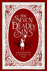 The Seven Deadly Sins: A Celebration of Virtue and Vice by Ali Smith, David Flusfeder, John Sutherland, Todd McEwen, Nicola Barker, Dylan Evans, Martin Rowson (Hardback, 2012)