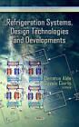 Refrigeration Systems, Design Technologies & Developments by Nova Science Publishers Inc (Hardback, 2013)