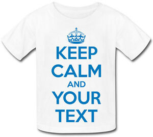 KEEP-CALM-AND-034-YOUR-OWN-TEXT-034-KIDS-TSHIRTS-AND-IN-ANY-COLOUR-amp-YOUR-OWN-TEXT
