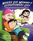 Where Did Mommy's Superpowers Go? by Jenifer Gershman (Paperback, 2011)