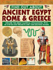 Find Out About Ancient Egypt, Rome & Greece: Exploring the Great Classical Civilizations, with 60 Step-by-step Projects and 1500 Exciting Images by Philip Steele, Richard Tames, Charlotte Hurdman (Hardback, 2013)