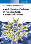 Atomic Structure Prediction of Nanostructures, Clusters and Surfaces by Kai-Ming Ho, Cristian V. Ciobanu, Cai-Zhuan Wang (Hardback, 2013)