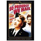 So Proudly We Hail (DVD, 2007, Universal Cinema Classics)