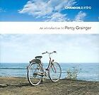 Percy Grainger - An Introduction to (2006)
