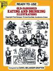 Ready-to-Use Old-Fashioned Eating and Drinking Illustrations by Carol Belanger Grafton (Paperback, 1988)