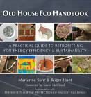 Old House Eco Handbook: A Practical Guide to Retrofitting for Energy-Efficiency & Sustainability by Roger Hunt, Marianne Suhr (Hardback, 2013)