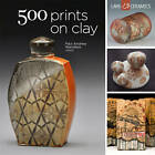 500 Prints on Clay: An Inspiring Collection of Image Transfer Work by Paul Andrew Wandless (Paperback, 2013)