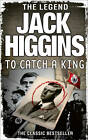 To Catch a King by Jack Higgins (Paperback, 2013)