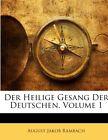 Der Heilige Gesang Der Deutschen, Volume 1 von August Jakob Rambach (2010, Taschenbuch)
