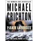Pirate Latitudes by Michael Crichton (Paperback, 2010)