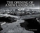 The Opening of a New Landscape: Columbia Glacier at Mid-Retreat by W. Tad Pfeffer (Paperback, 2007)