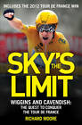 Sky's the Limit: Wiggins and Cavendish: the Quest to Conquer the Tour de France by HarperCollins Publishers (Paperback, 2012)